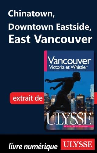 Vancouver, Victoria et Whistler. Chinatown, Downtown Eastside, East Vancouver 8e édition