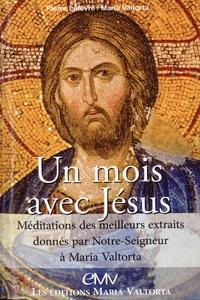 Pierre Lefèvre et Maria Valtorta - Un mois avec Jésus.