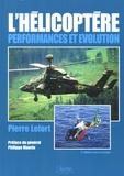 Pierre Lefort - L'hélicoptère - Performances et évolution.