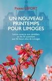 Pierre Lefort - Un nouveau printemps pour Limoges.