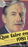 Pierre Lefranc - Que faire en 1981 ? - Idées simples pour une révolution.