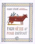 Pierre Légaré - Passe-bêtes & pense-partout.