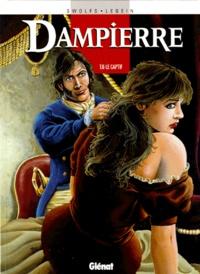 Pierre Legein et Yves Swolfs - Dampierre Tome 6 : Le captif.
