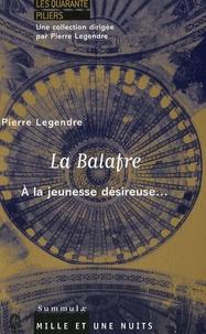 Pierre Legendre - La Balafre - Discours à de jeunes étudiants sur la science et l'ignorance.