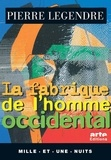 Pierre Legendre - La Fabrique de l'homme occidental.