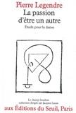 Pierre Legendre - La passion d'être un autre - Etude pour la danse.