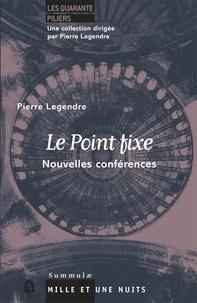 Pierre Legendre - Le Point fixe - Nouvelles conférences.