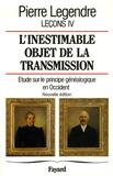 Pierre Legendre - Leçons - Tome 4, L'inestimable objet de la transmission : étude sur le principe généalogique en Occident.