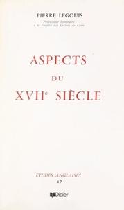 Pierre Legouis - Aspects du XVIIe siècle.
