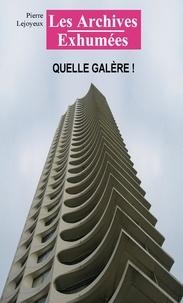 Pierre Lejoyeux - Quelle galère !.