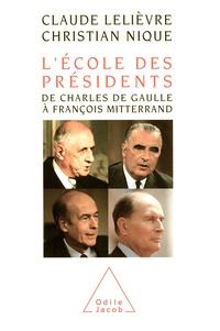 Pierre Lelièvre et  Nique - L'école des présidents - De Charles de Gaulle à François Mitterrand.