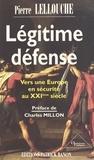 Pierre Lellouche - Légitime défense.