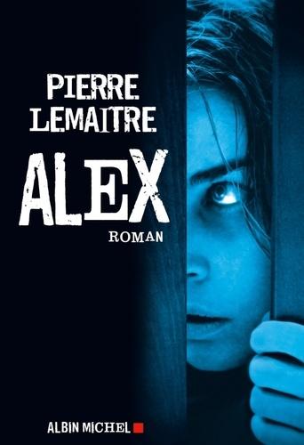 Alex - Pierre Lemaitre - Format ePub - 9782226224194 - 4,49 €