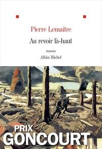 Pierre Lemaitre et Pierre Lemaitre - Au revoir là-haut.