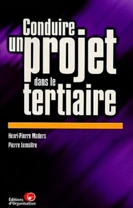 Conduire un projet dans le tertiaire - Principes, démarche, outils et illustrations.pdf