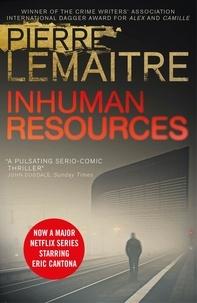 Pierre Lemaitre et Sam Gordon - Inhuman Resources - NOW A MAJOR NETFLIX SERIES STARRING ERIC CANTONA.