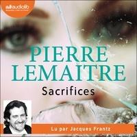 Pierre Lemaitre - La trilogie Verhoeven Tome 3 : Sacrifices.