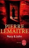 Pierre Lemaitre - La trilogie Verhoeven Tome 4 : Rosy & John.