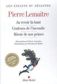 Pierre Lemaitre - Les Enfants du désastre  : Coffret en 3 volumes - Au revoir Là-haut ; Couleurs de l'incendie ; Miroir de nos peines. Avec 1 livret Les enfants du désastre.
