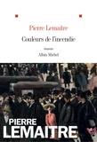 Pierre Lemaitre - Les Enfants du désastre  : Couleurs de l'incendie.