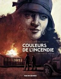 Pierre Lemaitre et Christian de Metter - Les Enfants du désastre  : Couleurs de l'incendie.