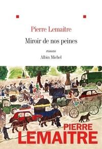 Pierre Lemaitre - Les Enfants du désastre  : Miroir de nos peines.