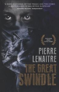 Pierre Lemaitre - The Great Swindle.