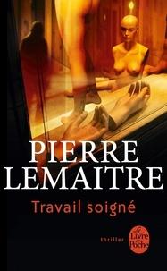 Pierre Lemaitre - Travail soigné.