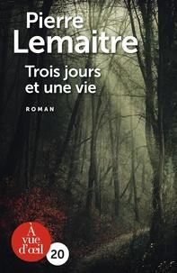 Téléchargement gratuit de livres audio et de texte Trois jours et une vie 9791026903260 par Pierre Lemaitre