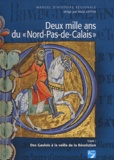 Pierre Leman et Jean Heuclin - Deux mille ans du Nord-Pas-de-Calais - Tome 1, Des Gaulois à la veille de la Révolution.