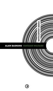 Pierre Lemarchand - Alain Bashung : Fantaisie Militaire.