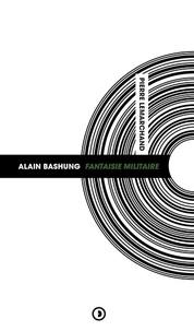 Pierre Lemarchand - Alain Bashung - Fantaisie Militaire.