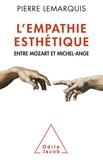 Pierre Lemarquis - L'empathie esthétique - Entre Mozart et Michel-Ange.