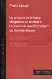 Pierre Lemay - Le principe de la force obligatoire du contrat à l'épreuve du développement de l'unilatéralisme.