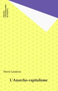 Pierre Lemieux - L'Anarcho-capitalisme.