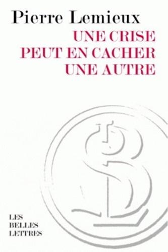 Pierre Lemieux - Une crise peut en cacher une autre.