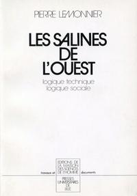 Pierre Lemonnier - Les salines de l'Ouest. - Logique technique et logique sociale.