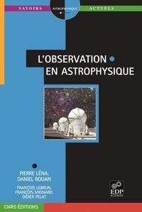 Pierre Léna et Daniel Rouan - L'observation en astrophysique.