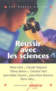 Pierre Léna et Claudie Haigneré - Réussir avec les sciences.