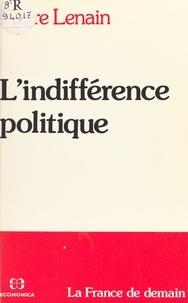 Pierre Lenain - L'indifférence politique.