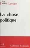 Pierre Lenain - La chose politique.