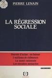 Pierre Lenain - La régression sociale : pouvoir d'achat en baisse, 3 millions de chômeurs, la santé rationnée, les retraites menacées.