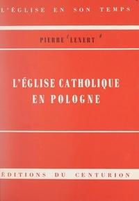 Pierre Lenert et Rémy Munsch - L'Église catholique en Pologne.