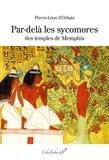 Pierre-Léon D'Orbais - Par-delà les sycomores des temples de Memphis.