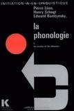 Pierre Léon et Henry Schogt - La phonologie - Tome 1, Les écoles et les théories.