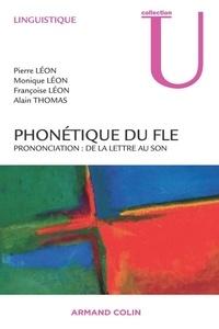 Pierre Léon et Monique Léon - Phonétique du FLE - Prononciation : de la lettre au son.
