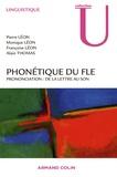 Pierre Léon et Alain Thomas - Phonétique du FLE - Prononciation : de la lettre au son.