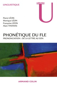 Pierre Léon et Alain Thomas - Phonétique du FLE - Prononciation : de la lettre au son.