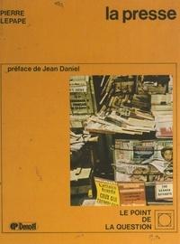 Pierre Lepape et Paul Alexandre - La presse.