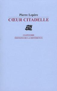 Pierre Lepère - Coeur citadelle.